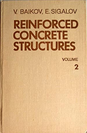 REINFORCED CONCRETE STRUCTURES. DESIGN OF BUILDINGS AND STRUCTURES. (VOLUME 2): V. BAIKOV, E. ...