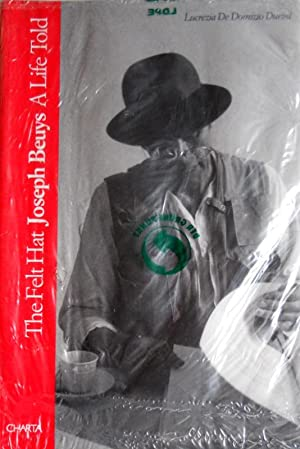 THE FELT HAT. JOSEPH BEUYS A LIFE TOLD. (EDIZIONE INGLESE)