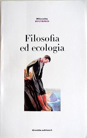 FILOSOFIA ED ECOLOGIA. IDEE SULLA SCIENZA E: NICOLA RUSSO