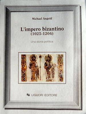L'IMPERO BIZANTINO (1025-1204). UNA STORIA POLITICA: MICHAEL ANGOLD