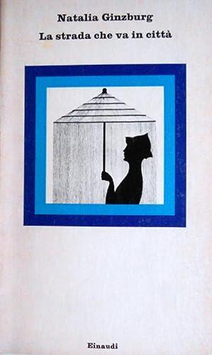 LA STRADA CHE VA IN CITTÀ: NATALIA GINZBURG