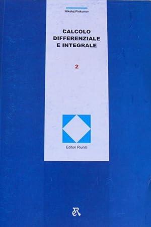 CALCOLO DIFFERENZIALE E INTEGRALE. VOLUMI 1, 2: NIKOLAJ S. PISKUNOV