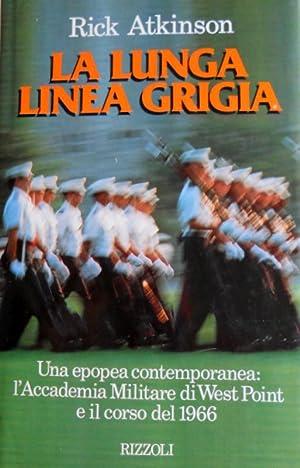 LA LUNGA LINEA GRIGIA. UNA EPOPEA CONTEMPORANEA: RICK ATKINSON (Richard