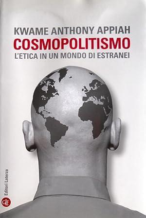 COSMOPOLITISMO. L'ETICA IN UN MONDO DI ESTRANEI: KWAME ANTHONY APPIAH