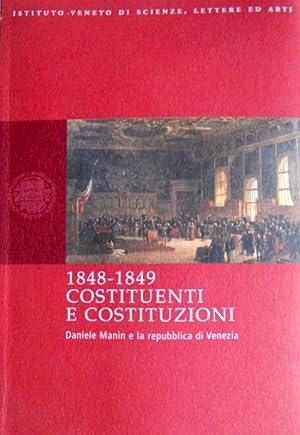 1848-1849 COSTITUENTI E COSTITUZIONI. DANIELE MANIN E LA REPUBBLICA DI VENEZIA: PIER LUIGI BALLINI