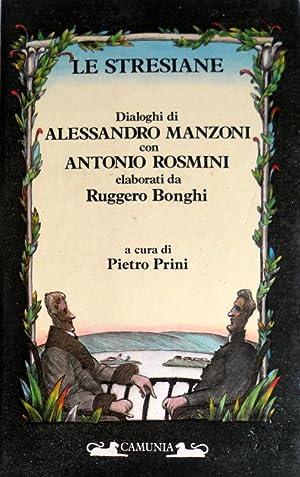 LE STRESIANE: DIALOGHI DI ALESSANDRO MANZONI CON: RUGGIERO BONGHI, ALESSANDRO