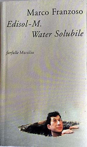 EDISOL-M. WATER SOLUBILE: DETECTIVE, PATRIOTA E POETA: MARCO FRANZOSO