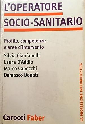 L'OPERATORE SOCIO-SANITARIO. PROFILO, COMPETENZE E AREE D'INTERVENTO: SILVIA CIANFANELLI, LAURA