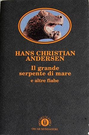 IL GRANDE SERPENTE DI MARE E ALTRE: HANS CHRISTIAN ANDERSEN