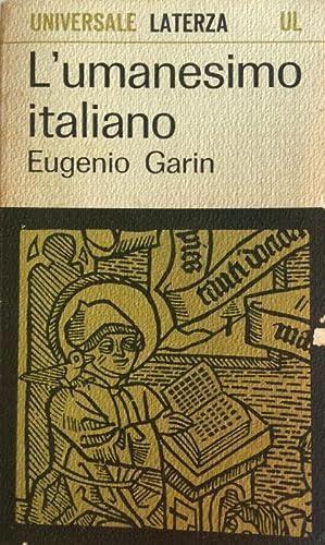 L'UMANESIMO ITALIANO. FILOSOFIA E VITA CIVILE NEL: EUGENIO GARIN