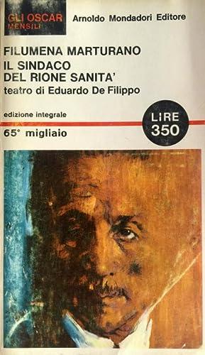 TEATRO: FILUMENA MARTURANO; IL SINDACO DEL RIONE: EDUARDO DE FILIPPO
