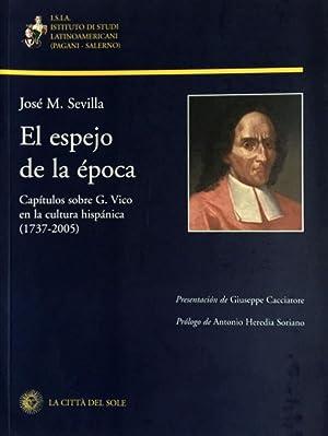 EL ESPEJO DE LA ÉPOCA. CAPITULOS SOBRE: JOSÉ M. SEVILLA