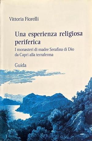 UNA ESPERIENZA RELIGIOSA PERIFERICA. I MONASTERI DI: VITTORIA FIORELLI
