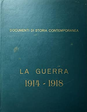 DOCUMENTI DI STORIA CONTEMPORANEA: LA GUERRA 1914-1918