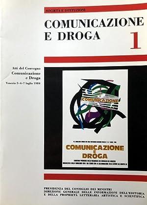 COMUNICAZIONE E DROGA 1: ATTI DEL CONVEGNO: AA.VV.