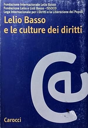 LELIO BASSO E LE CULTURE DEI DIRITTI: AA.VV.
