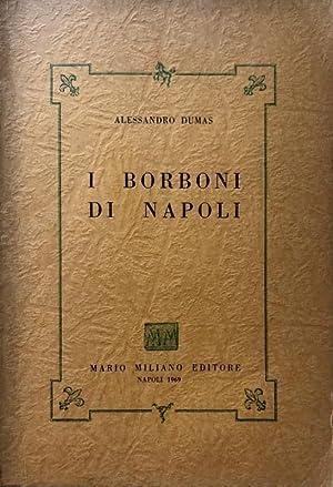 I BORBONI DI NAPOLI. (VOLUME 1): ALEXANDRE (ALESSANDRO) DUMAS