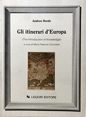 GLI ITINERARI D'EUROPA. (THE INTRODUCTION OF KNOWLEDGE). TESTO INGLESE E ITALIANO A FRONTE. A CUR...
