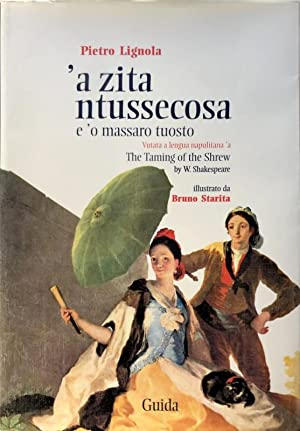 'A ZITA NTUSSECOSA E 'O MASSARO TUOSTO. VUTATA A LENGUA NAPULITANA 'A THE TAMING OF THE SHREW BY ...