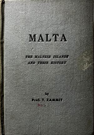 MALTA. THE MALTESE ISLANDS AND THEIR HISTORY