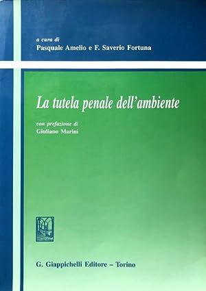 LA TUTELA PENALE DELL'AMBIENTE. A CURA DI: AA.VV.