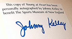 Young at Heart: The Story of Johnny Kelley, Boston's Marathon Man (SIGNED by Johnny Kelley): ...