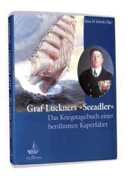 """GRAF LUCKNERS """"SEEADLER"""" : DAS KRIEGSTAGEBUCH EINER: Felix Luckner, Graf"""
