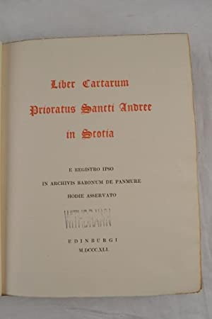 Liber cartarum prioratus Sancti Andree in Scotia. E registro ipso in archivis Baronum de Panmure ...
