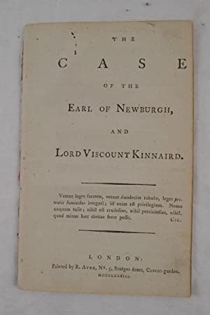 Case of the Earl of Newburgh, and Lord Viscount Kinnaird.: PLOWDEN (Francis)].