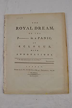 The Royal Dream; or the P- in a panic. An eclogue with annotations.: COMBE (William)].