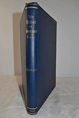 The history of Howietoun. Containing a full: MAITLAND (Sir J.