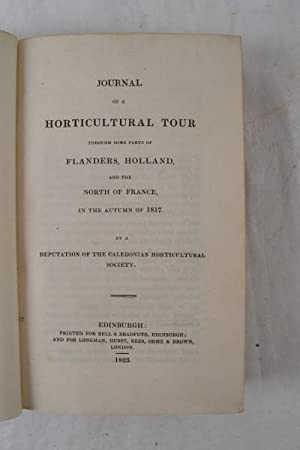 Journal of a horticultural tour through some parts of Flanders, Holland, and north of France, in ...