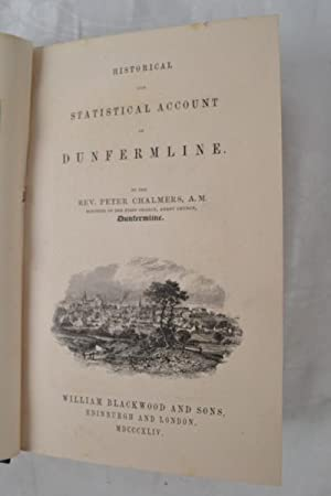 Historical and statistical account of Dunfermline.: CHALMERS (Peter).