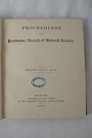 Proceedings of the Perthshire Society of Natural Science. Sessions 1881-82 to 1885-86. [and] ...