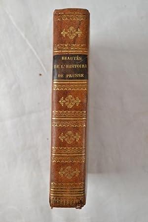 Beautes de l'histoire de Prusse, ou precis des annales de ce peuple, et des diverses contrees ...
