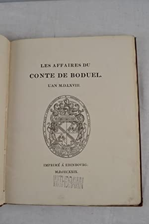 Les affaires du Conte de Boduel. L'an M.D.LXVIII.: BOTHWELL (James Hepburn, Earl of Bothwell).