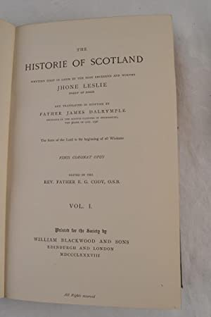 The historie of Scotland wrytten first in Latin by the most Reuerend and worthy Jhone Leslie Bishop...