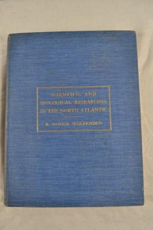Scientific and biological researches in the North Atlantic. Conducted by the author on his yachts &...