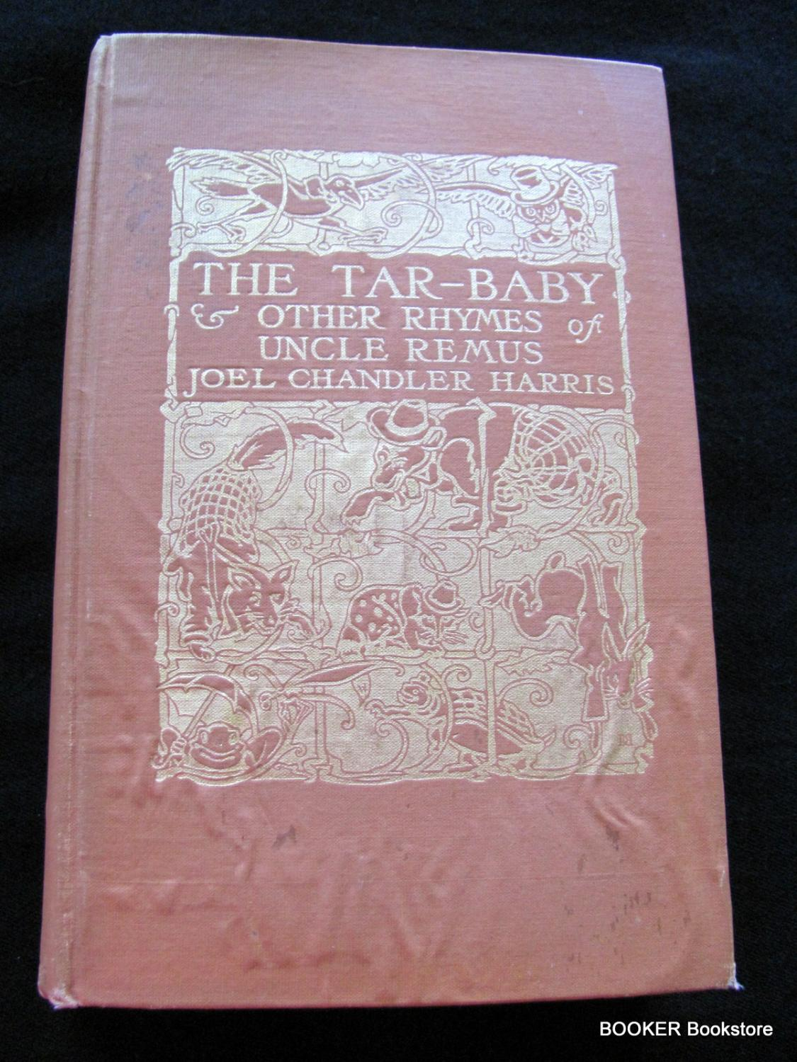 The Tar Baby & Other Rhymes of Uncle Remus ( double signed plus ephemera) Joel Chandler Harris Very Good Hardcover