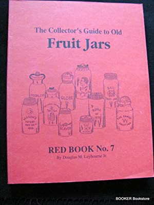 The Collector's Guide to Old Fruit Jars: Leybourne, Douglas M.