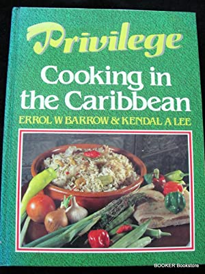 Privilege: Cooking in the Caribbean for Men: Errol W Barrow;