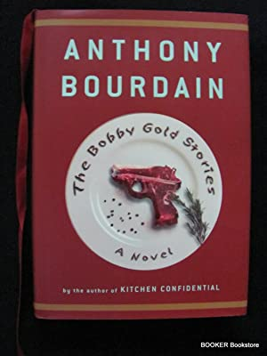 The Bobby Gold Stories: Anthony Bourdain