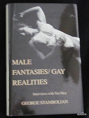 Male Fantasies/Gay Realities: Interviews with Ten Men: Stambolian, George