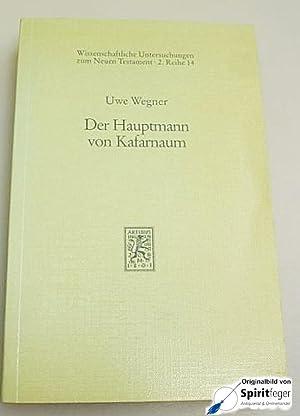 Der Hauptmann Von Kafarnaum - Ein Beitrag: Wegner, Uwe
