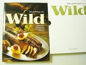 Das grosse Buch vom Wild - Warenkunde Küchenpraxis von Haar- und Federwild: Kujawski, Olgierd ...