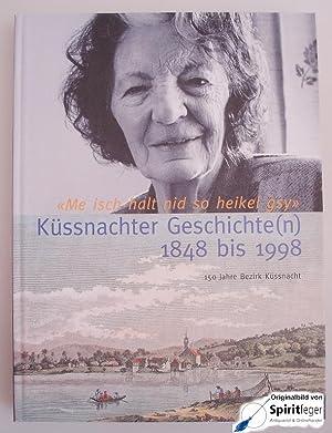 """""""Me isch halt nid so heikel gsy"""" - Küssnachter Geschichte(n) 1848 bis 1998: Bezirk ..."""