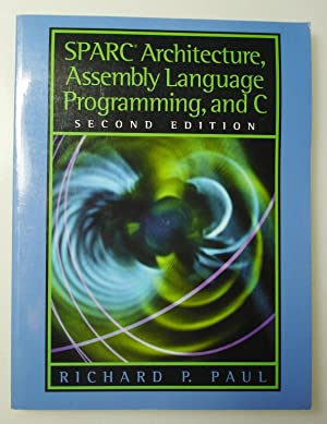 SPARC Architecture, Assembly Language Programming, and: Paul, Richard
