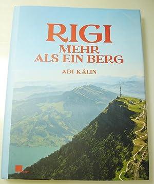 Rigi - mehr als ein Berg: Kälin, Adi