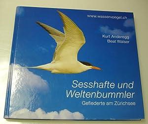 Sesshafte und Weltenbummler - Gefiederte am Zürichsee: Anderegg, Kurt