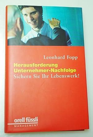 Herausforderung Unternehmer-Nachfolge: Fopp, Leonhard